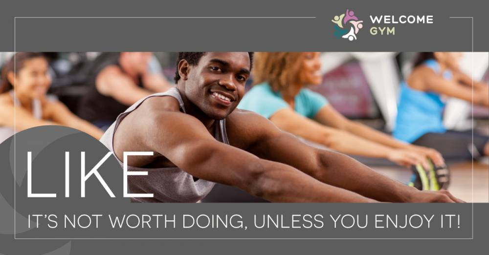 LIKE - find a fitness hobby or exercise that you like, and that will be the key to sticking to it.